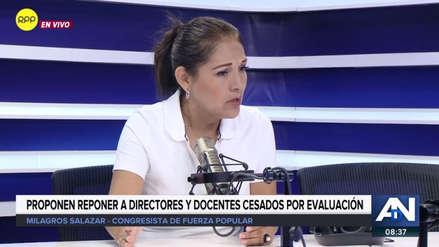 Milagros Salazar defendió proyecto para restituir a 10 mil directores que desaprobaron evaluación