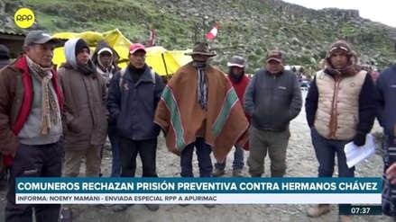 Comuneros de Fuerabamba piden que se revoque la prisión preventiva contra los hermanos Chávez Sotelo