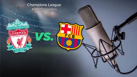 Liverpool vs. Barcelona: escuchar por RADIO EN VIVO ONLINE vía Internet - Champions League 2019