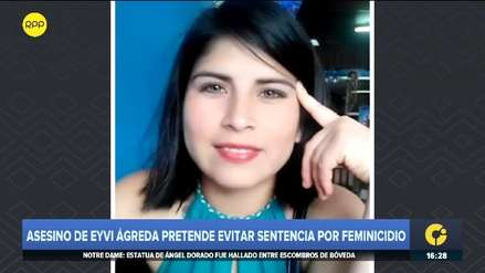 Asesino de Eyvi Ágreda pretende ser procesado por lesiones graves en lugar de feminicidio