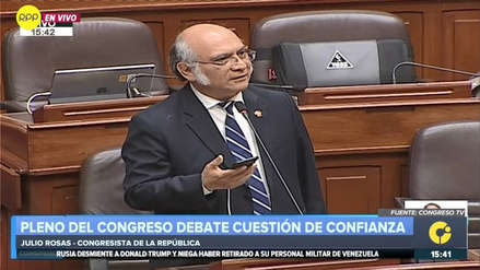 Congresista Rosas abandonó debate de cuestión de confianza: