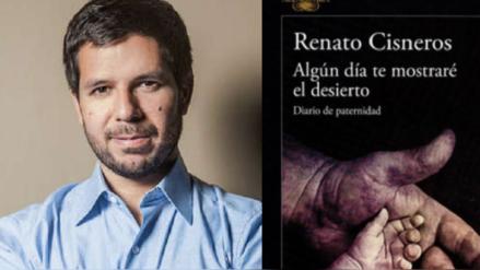 """Escucha cuatro minutos de """"Algún día te mostraré el desierto"""", el nuevo libro de Renato Cisneros"""
