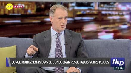 Jorge Muñoz: Reducción de los peajes