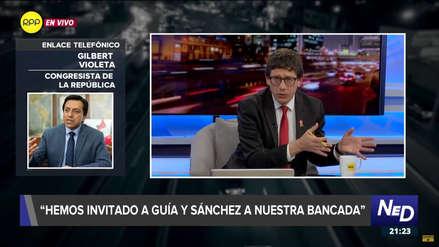 Gilbert Violeta: Hemos invitado a Janet Sánchez y Moisés Guía Pianto a formar nueva bancada