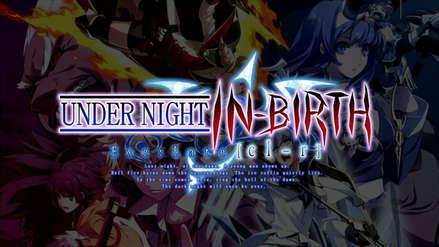 Primer tráiler de Under Night In-Birth Exe:Late[cl-r], un nuevo juego de peleas de Arc System Works