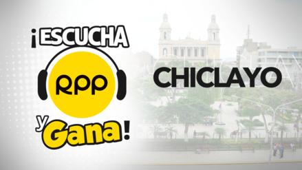 Escucha y gana con RPP en Chiclayo