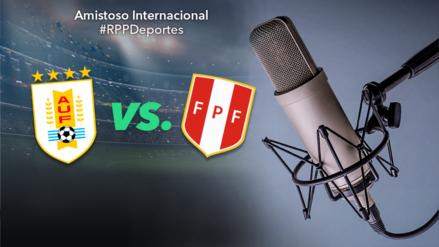 Perú 0-1 Uruguay: RPP transmitió el amistoso internacional por fecha FIFA
