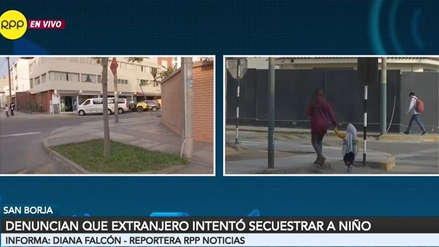 San Borja: Denuncian que presunto ciudadano extranjero intentó secuestrar a niño de 5 años