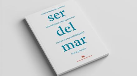 """""""Ser del Mar"""", el libro que busca preservar la riqueza y sostenibilidad del litorial peruano"""