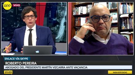"""Abogado de Vizcarra: """"Hay que investigar para ver si el presidente tuvo una conducta delictiva"""""""