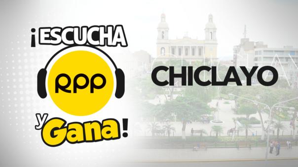 Escucha RPP y Gana en Chiclayo