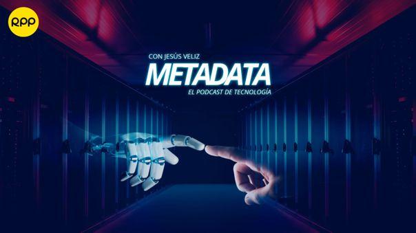 METADATA, podcast de tecnología de RPP, llega a los 100 episodios con la primero parte del resumen del 2020