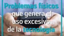 Problemas físicos que genera el uso excesivo de la tecnología
