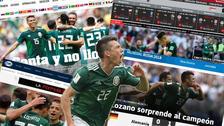 Así reaccionó la prensa internacional tras el triunfo de México ante Alemania